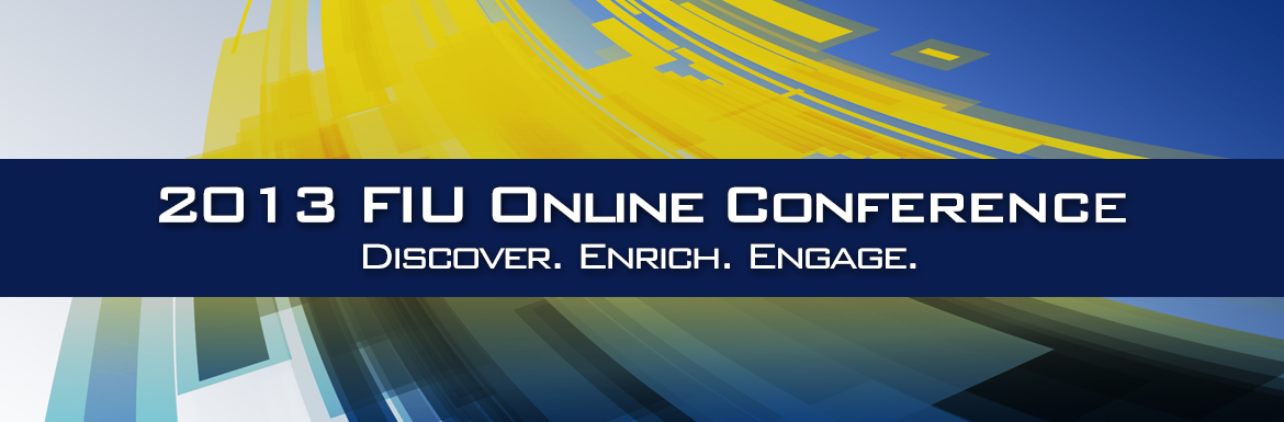 2013 FIU Online Conference. Discover.Enrich.Engage