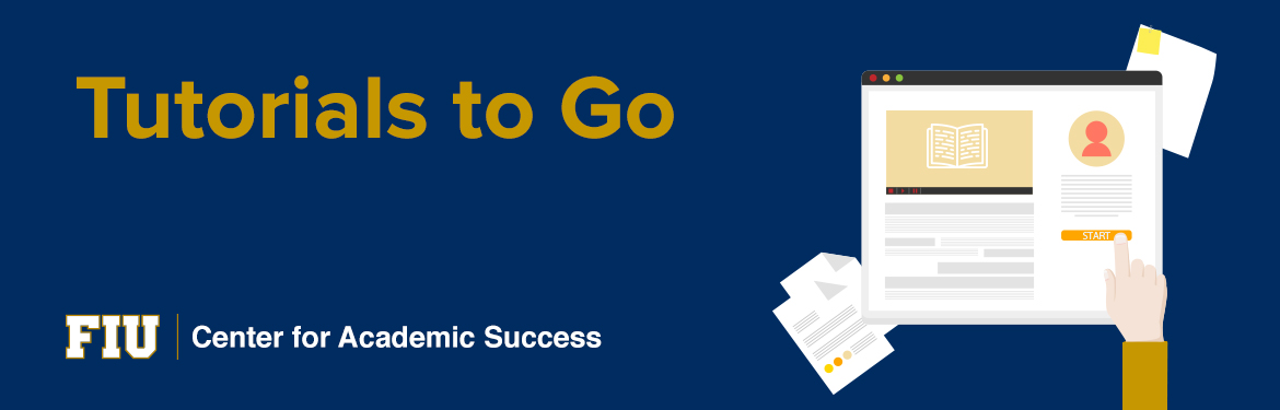 Tutorials to Go. Center for Academic Success.